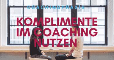 8 Elemente gelungener Komplimente: Wie wir Komplimente im Coaching nutzen